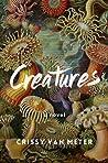 Creatures by Crissy Van Meter
