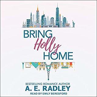 Bring Holly Home by A E  Radley