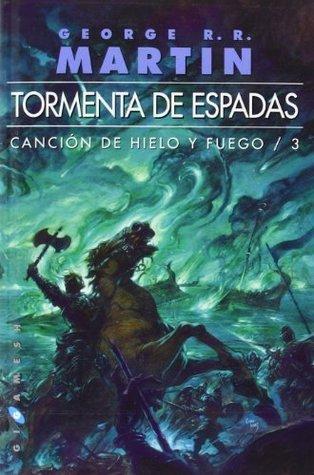 TORMENTA DE ESPADAS - CANCION DE HIELO Y FUEGO III