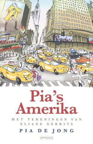 Pia's Amerika by Pia de Jong