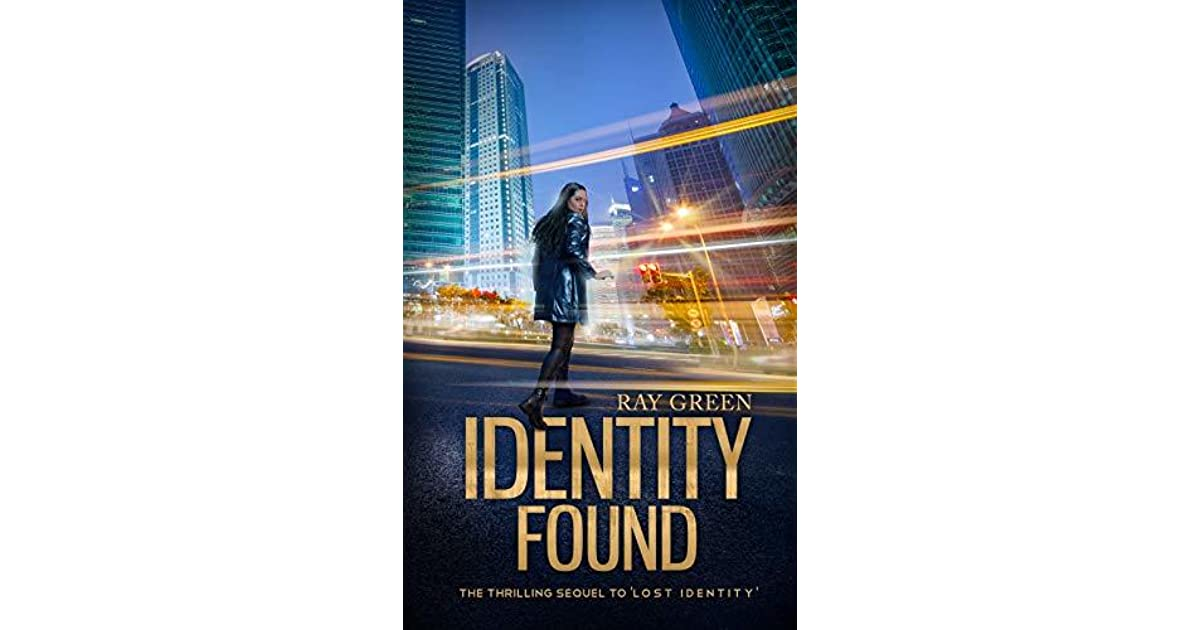 Identity Found: A Gripping Psychological Thriller by Ray Green