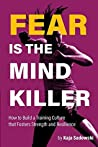 Fear is the Mind ...