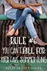Rule #6: You Can't Fall for Your Fake Summer Fling (The Rules of Love #6)