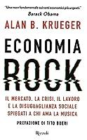 Economia rock: il mercato, la crisi, il lavoro e la disuguaglianza sociale spiegati a chi ama la musica