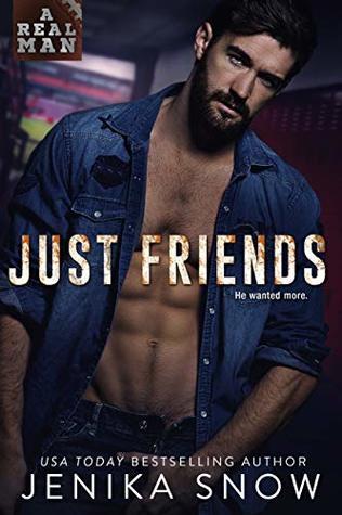 Just Friends (A Real Man #19) by Jenika Snow