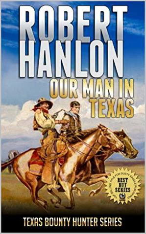 Clint Cain – The Texan Avenger: Our Man In Texas: Texas