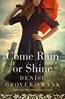 Come Rain or Shine: Rose Gardner Investigations #5