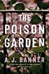 The Poison Garden by A.J. Banner
