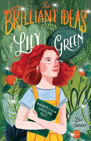 The Brilliant Ideas of Lily Green by Lisa Siberry