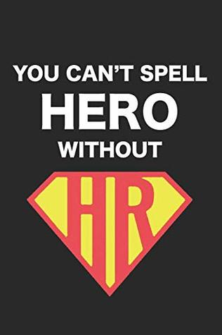 You Cant Spell Hero Without Hr Notebook Ruled Funny
