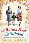 A Ration Book Childhood: Perfect for fans of Ellie Dean and Lesley Pearse (Ration Book series)