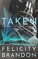 Taken: (A Dark Romance Kidnap Thriller) (The Dark Necessities Trilogy)