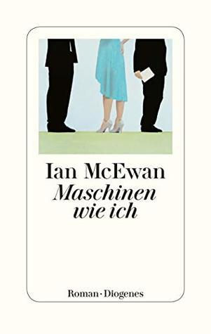 Maschinen wie ich by Ian McEwan