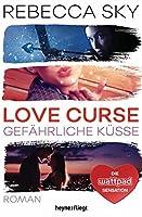 Love Curse 2 - Gefährliche Küsse: Roman