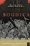 Boudica: The Life of Britain's Legendary Warrior Queen