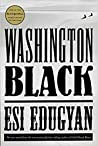 Washington Black by Esi Edugyan