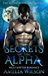 Secrets Of The Alpha (Wolf Pack Chronicles, #3)