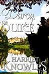 Darcy, the Duke: A Pride and Prejudice Variation (The Diverse Lives of Fitzwilliam Darcy Book 1)