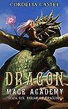 Dragon Mage Academy: Pariah of Dragons