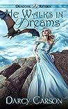 He Walks in Dreams