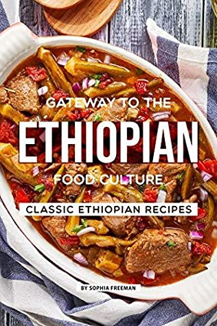 Gateway to the Ethiopian Food Culture: Classic Ethiopian