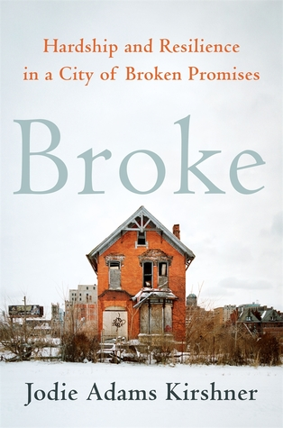 Broke: Hardship and Resilience in a City of Broken Promises