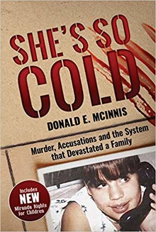 She's So Cold: Murder, Accusations and the System that Devasted a Family