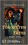 Forgotten Fates: Part Two (Forbidden Realms, #2)