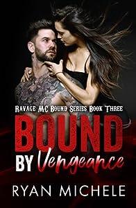 Bound by Vengeance (Ravage MC Bound, #3)