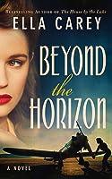 Beyond the Horizon: A Novel