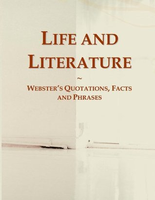 Life and Literature: Webster's Quotations, Facts and Phrases