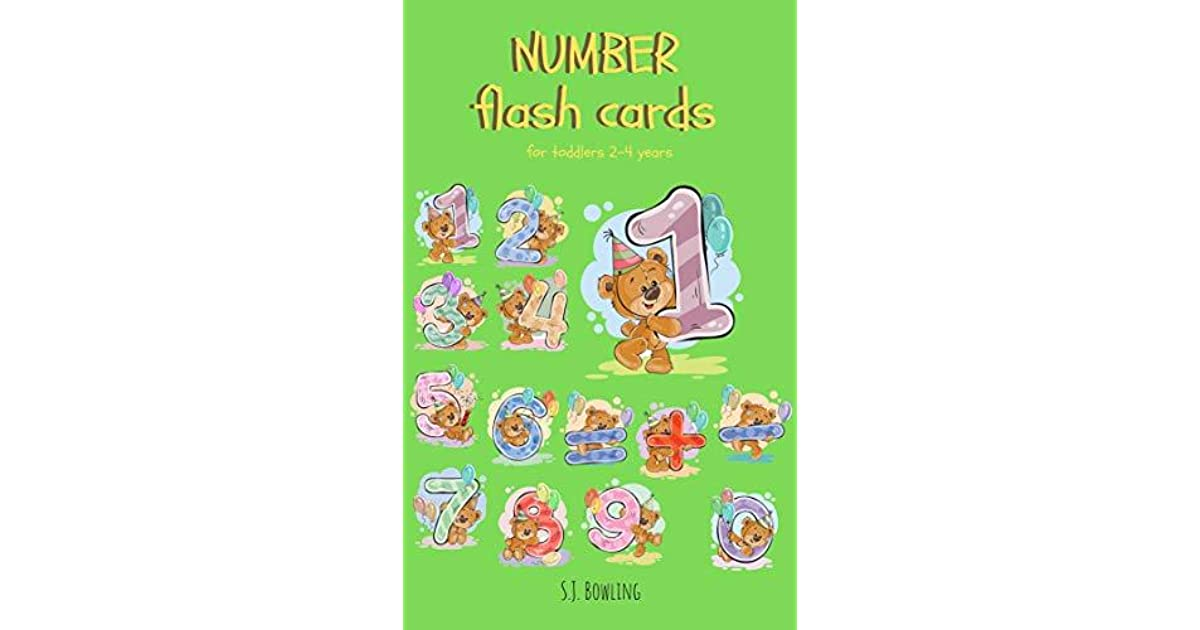 Number Flash Cards for Toddlers 2-4 years by S J  Bowling