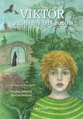 Viktor a záhadná teta Bobina by Pavlína Jurková