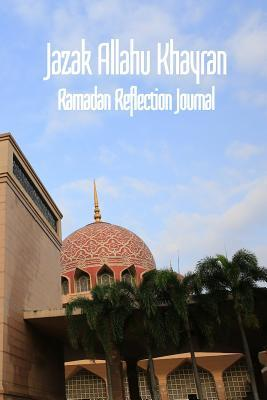 Jazak Allahu Khayran -Ramadan Reflection Journal: An Islamic Gift Book with the expression of gratitude meaning May God reward you with goodness. - Masjid Putra, Pink Mosque, Putrajaya, Malaysia