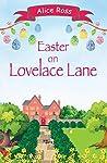 Easter On Lovelace Lane: Springtime shenanigans with the lane's newest resident (Lovelace Lane, Book 7)
