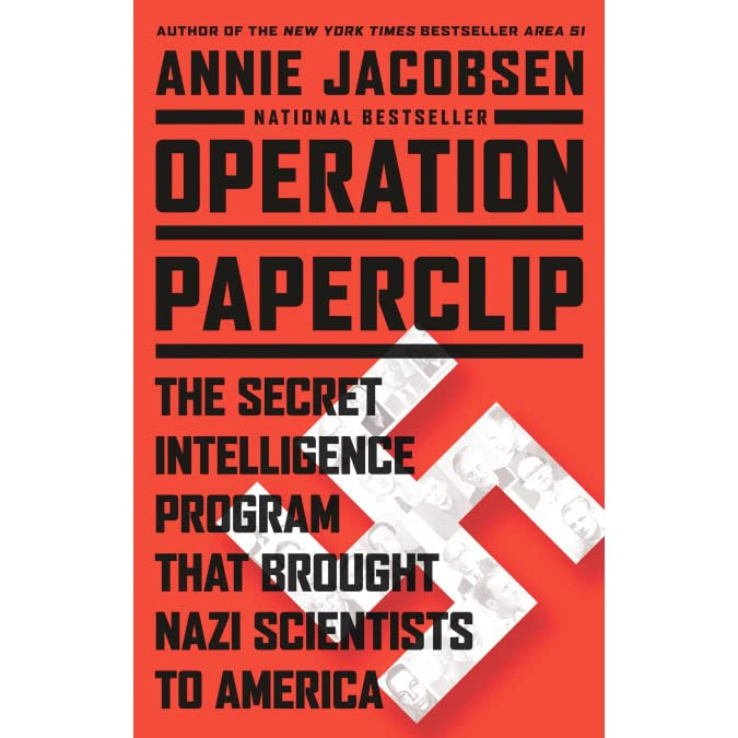 Operation Paperclip: The Secret Intelligence Program that