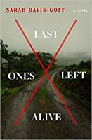 Last Ones Left Alive: A Novel