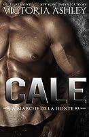 Cale (La Marche de la Honte, #3)