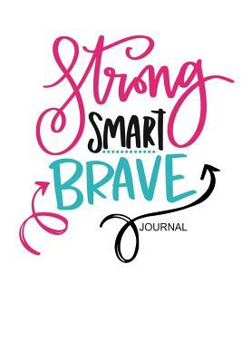 Strong Smart Brave Journal: Womens Inspirational Small Diary for Note Taking & Writing 110 Blank Lined Pages 6x9 Notebook