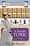 A Deadly Tonic (Eliza Thomson Investigates, #1)