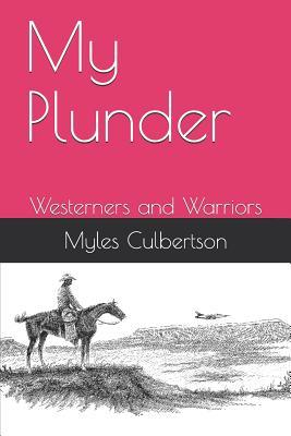 My Plunder: Westerners and Warriors