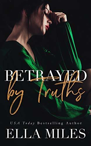 Ella Miles - Truth or Lies 2 - Betrayed by Truths