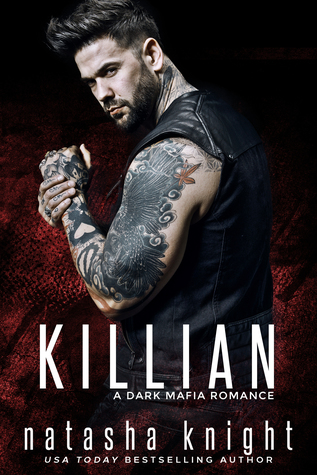 Killian: a Dark Mafia Romance by Natasha Knight