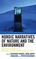 Nordic Narratives of Nature and the Environment: Ecocritical Approaches to Northern European Literatures and Cultures (Ecocritical Theory and Practice)