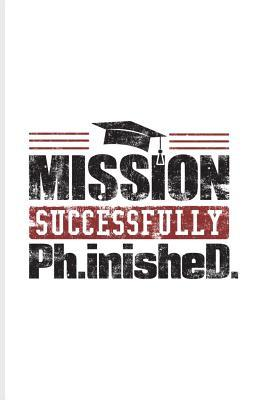 Mission Successfully Ph.inisheD.: Quotes About Graduations ...