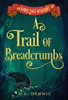 A Trail of Breadcrumbs (A Fairy Tale Mystery, #3)