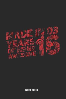 Made in 03 16 Years of being awesome Notebook: Dotted Lined Sweet Sixteen Notebook (6x9 inches) ideal as a Sweet 16 Journal. Perfect as a Sweet 16 Guest Book for all want to celebrate this Birthday Party. Great gift for Girls and Teens