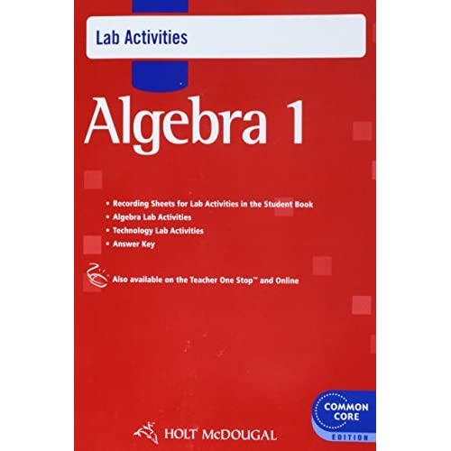 Holt McDougal Algebra 1: Common Core Lab Activities with