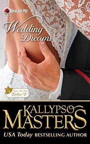 Wedding Dreams by Kallypso Masters