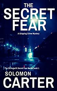 The Secret Fear (DI Hogarth Secret Fear #1)